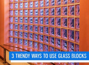 3 Trendy Ways to Use Glass Block for Windows