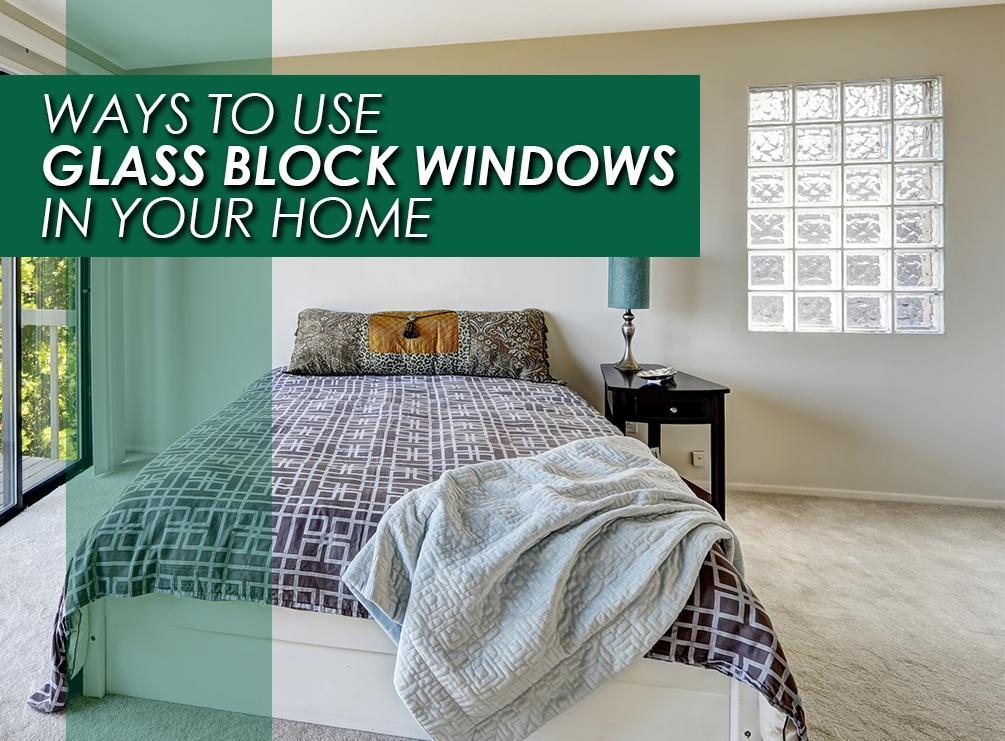 6 Ways To Use Glass Block Windows In Your Home