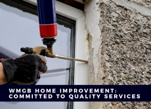 WMGB Home Improvement: Committed to Quality Services