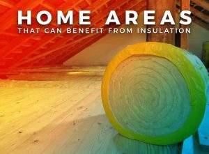 Home Areas That Can Benefit From Insulation