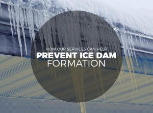 How Our Services Can Help Prevent Ice Dam Formation
