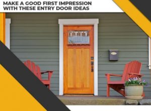 Make a Good First Impression With These Entry Door Ideas