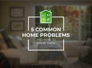 5 Common Home Problems and How to Solve Them